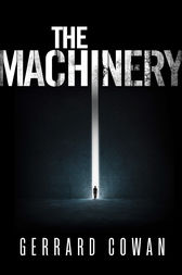 The Machinery (The Machinery Trilogy, Book 1) by Gerrard Cowan
