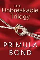 The Unbreakable Trilogy by Primula Bond