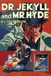 Dr Jekyll and Mr Hyde (Detective Club Crime Classics) by R. L. Stevenson