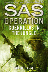 Guerrillas in the Jungle (SAS Operation) by Shaun Clarke