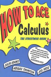 How to Ace Calculus by Colin Adams