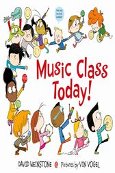 Music Class Today! by David Weinstone