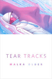 Tear Tracks by Malka Older