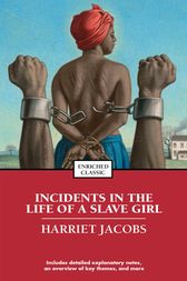 Incidents in the Life of a Slave Girl by Harriet Jacobs