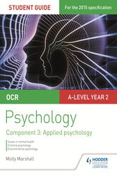 OCR Psychology Student Guide 3: Component 3 Applied psychology by Molly Marshall
