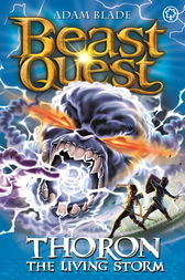 Beast Quest: Thoron the Living Storm by Adam Blade