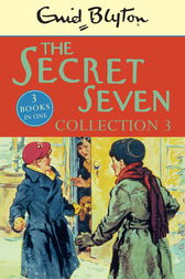 The Secret Seven Collection 3 by Enid Blyton