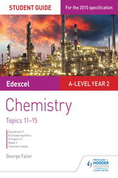 Edexcel A-level Year 2 Chemistry Student Guide: Topics 11-15 by George Facer