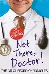 Not There, Doctor by Robert Clifford