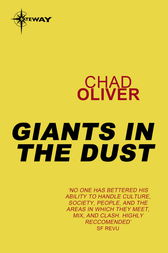 Giants in the Dust by Chad Oliver