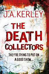 The Death Collectors (Carson Ryder, Book 2) by J. A. Kerley
