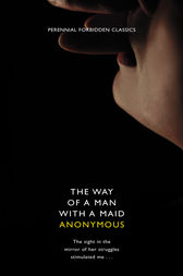 The Way of a Man with a Maid (Harper Perennial Forbidden Classics) by Anonymous