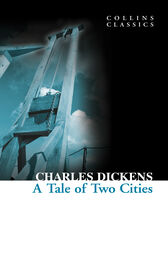 A Tale of Two Cities (Collins Classics) by Charles Dickens