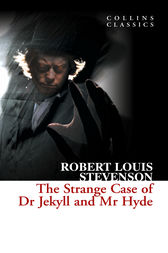 The Strange Case of Dr Jekyll and Mr Hyde (Collins Classics) by Robert Louis Stevenson