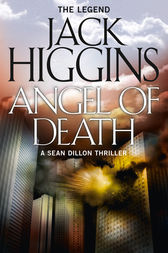 Angel of Death (Sean Dillon Series, Book 4) by Jack Higgins
