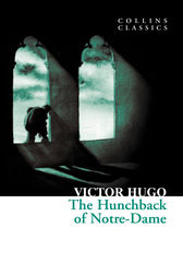 The Hunchback of Notre-Dame (Collins Classics) by Victor Hugo