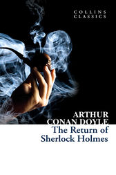 The Return of Sherlock Holmes (Collins Classics) by Arthur Conan Doyle