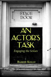 An Actor's Task by Baron Kelly
