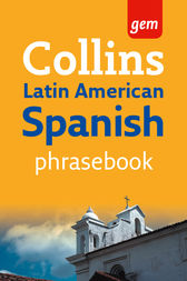 Collins Gem Latin American Spanish Phrasebook and Dictionary (Collins Gem) by Collins Dictionaries
