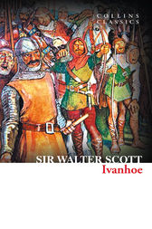 Ivanhoe (Collins Classics) by Sir Walter Scott