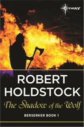 The Shadow of the Wolf by Robert Holdstock