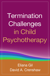Termination Challenges in Child Psychotherapy by Eliana Gil