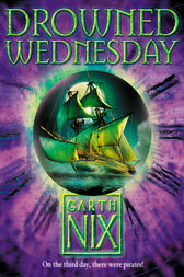Drowned Wednesday (The Keys to the Kingdom, Book 3) by Garth Nix