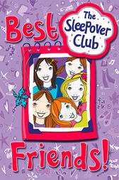 Best Friends! (The Sleepover Club) by Rose Impey