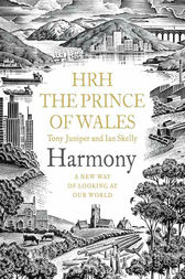 Harmony: A New Way of Looking at Our World by H.R.H. Prince of Wales