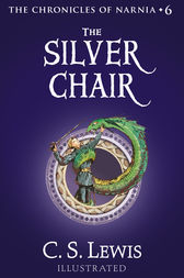 The Silver Chair (The Chronicles of Narnia, Book 6) by C. S. Lewis