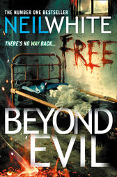 BEYOND EVIL by Neil White