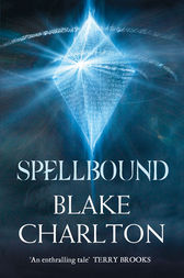 Spellbound: Book 2 of the Spellwright Trilogy (The Spellwright Trilogy, Book 2) by Blake Charlton