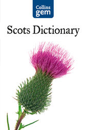 Collins Gem Scots Dictionary (Collins Gem) by Collins Dictionaries