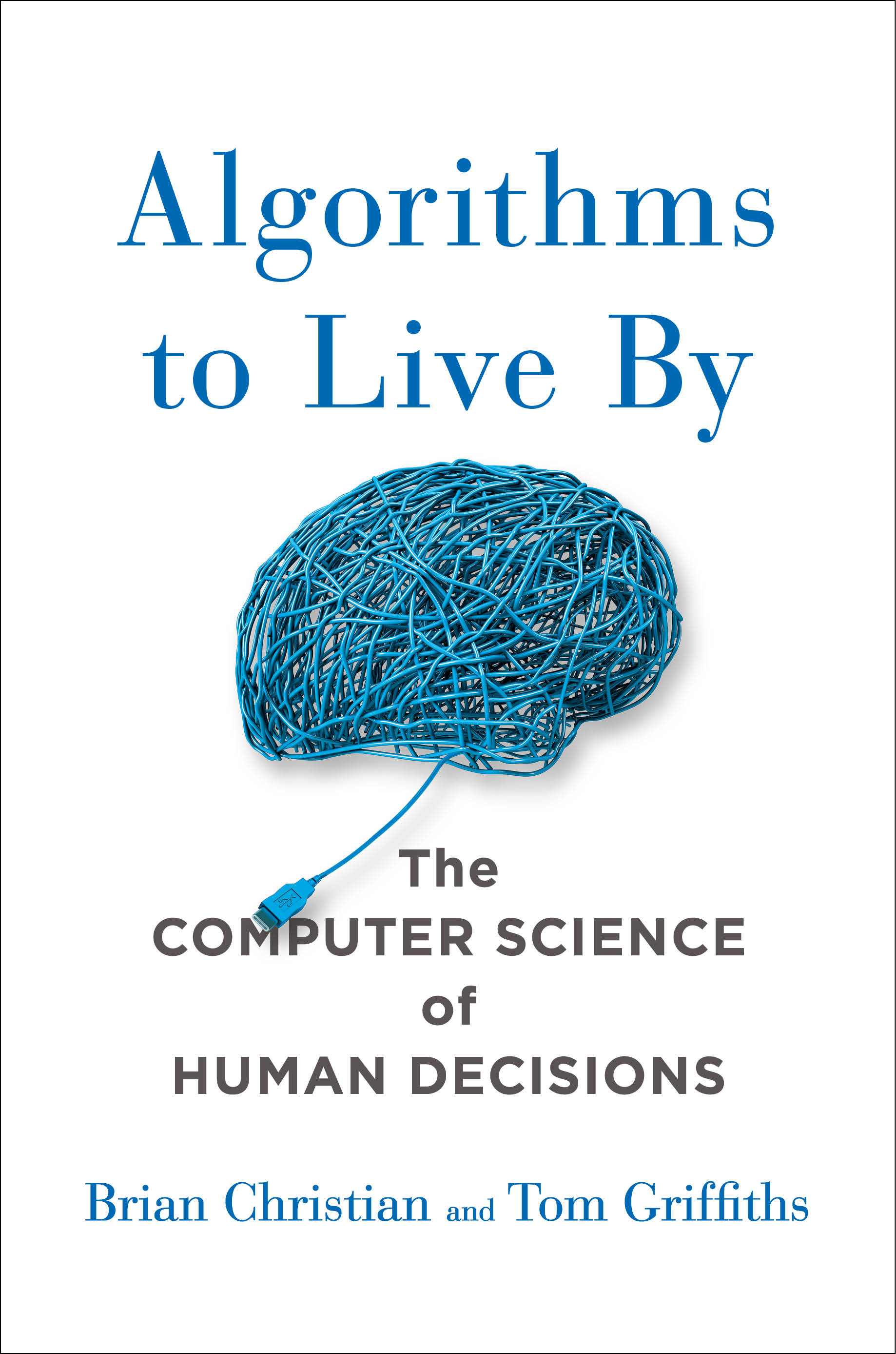 Download Ebook Algorithms to Live By by Brian Christian Pdf