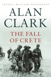 The Fall Of Crete by Alan Clark