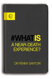 What Is a Near-Death Experience? by Penny Sartori