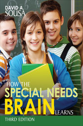 How the Special Needs Brain Learns by David A. Sousa