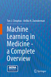 Machine Learning in Medicine - a Complete Overview by Ton J. Cleophas