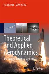 Theoretical and Applied Aerodynamics by J. J. Chattot