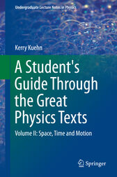 A Student's Guide Through the Great Physics Texts by Kerry Kuehn