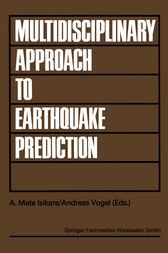 Multidisciplinary Approach to Earthquake Prediction by A. Mete Isikara