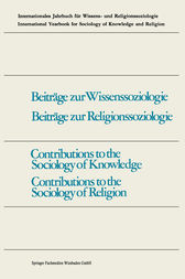 Contributions to the Sociology of Knowledge / Contributions to the Sociology of Religion by Fritz Schütze