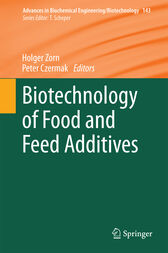 Biotechnology of Food and Feed Additives by Holger Zorn
