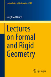 Lectures on Formal and Rigid Geometry by Siegfried Bosch