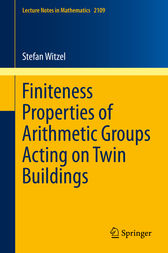 Finiteness Properties of Arithmetic Groups Acting on Twin Buildings by Stefan Witzel