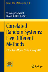Correlated Random Systems: Five Different Methods by Véronique Gayrard