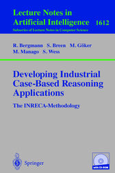 Developing Industrial Case-Based Reasoning Applications by Ralph Bergmann