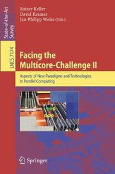 Facing the Multicore-Challenge II by Rainer Keller