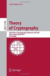 Theory of Cryptography by Amit Sahai