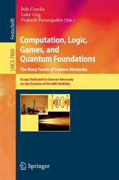 Computation, Logic, Games, and Quantum Foundations - The Many Facets of Samson Abramsky by Bob Coecke